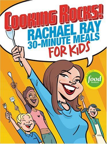 Cooking Rocks! Rachael Ray 30-Minute Meals for Kids by Rachael Ray,http://www.amazon.com/dp/1891105159/ref=cm_sw_r_pi_dp_J4sdsb0JKR9QZAWX