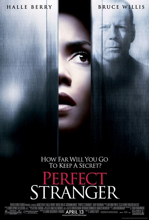 Perfect Stranger (2007) USA Columbia / Revolution Thriller D: James Foley. Halle Berry, Bruce Willis, Giovanni Ribisi, Richard Portnow. (3/10) 27/04/16