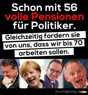 Schon mit 56 volle Pension für Politiker. Gleichzeitig fordern sie von uns, dass wir bis 70 arbeiten sollen.