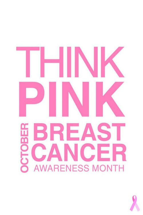 THINK PINK! October~Breast Cancer Awareness Month