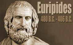 Euripides through the time periods of 480 B.C.- 406 B.C.Euripides was one of the three great tragedians of classical Athens, the other two being Aeschylus and Sophocles. Some ancient scholars attributed ninety-five plays to him but according to the Suda it was ninety-two at most