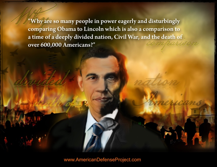 Why are many liberals comparing Obama with Abraham Lincoln, civil war, and the death of more than 600,000 Americans?Civil Wars, Liberal Elites, Abraham Lincoln, 600 000 American, Compare Obama, Liberal Compare, 600000 American, Constant Compare