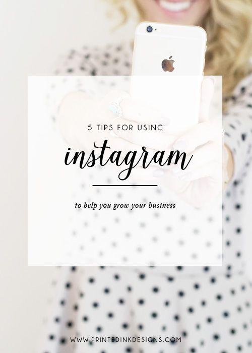 5 Tips for Using Instagram for Business — Printed Ink Designs