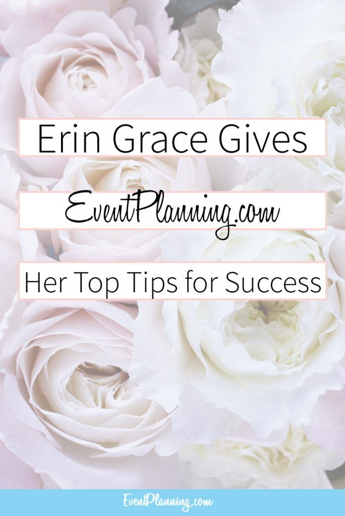 Interview With Erin Grace Of Events Event Planning Tips 101