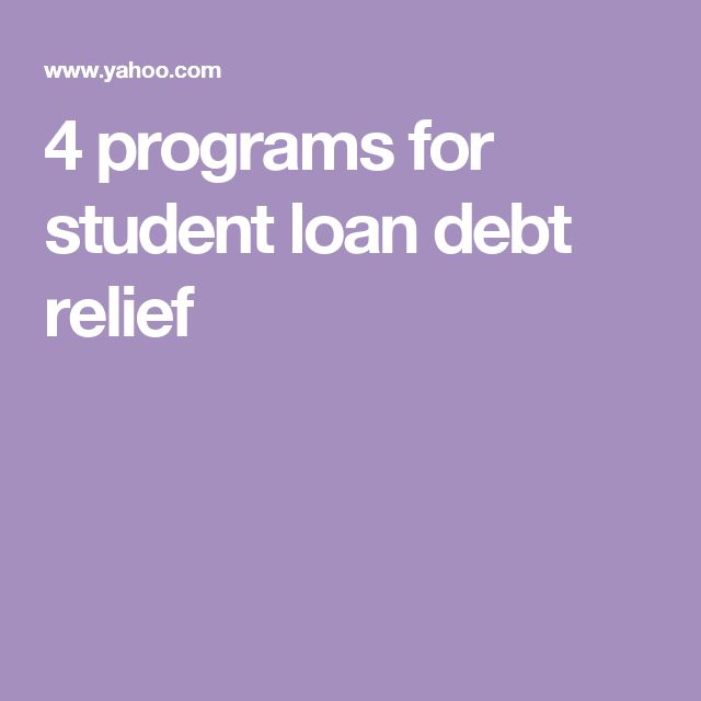 4 programs for student loan debt relief