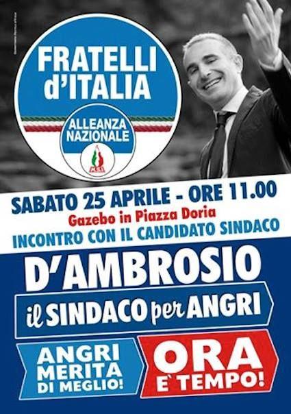 SABATO 25 APRILE PIAZZA DORIA - ANGRI ORE11.00. GAZEBO FRATELLI D'ITALIA ANGRI CON IL CANDIDATO SINDACO GIUSEPPE D'AMBROSIO
