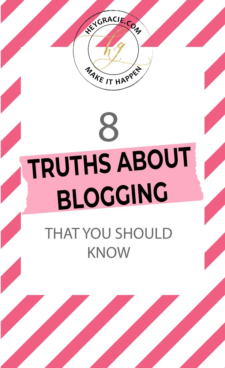 8 Truths About Blogging That You Should Know — Heygracie
