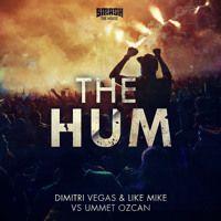 Dimitri Vegas & Like Mike vs Ummet Ozcan - The Hum - BEATPORT #1 by dimitrivegasandlikemike on SoundCloud