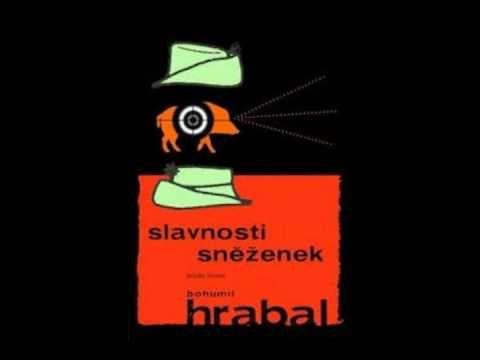Bohumil Hrabal - Slavnosti sněženek (AudioKniha) - YouTube