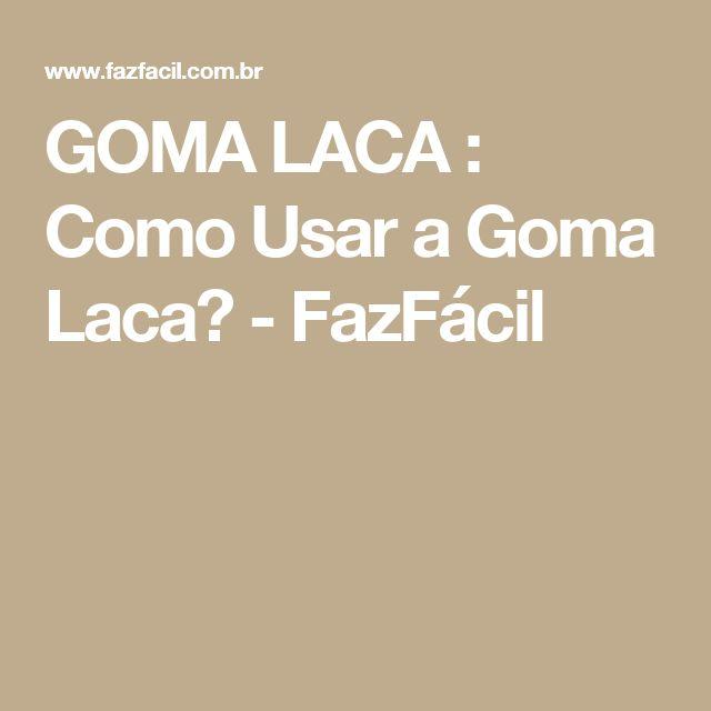GOMA LACA : Como Usar a Goma Laca? - FazFácil