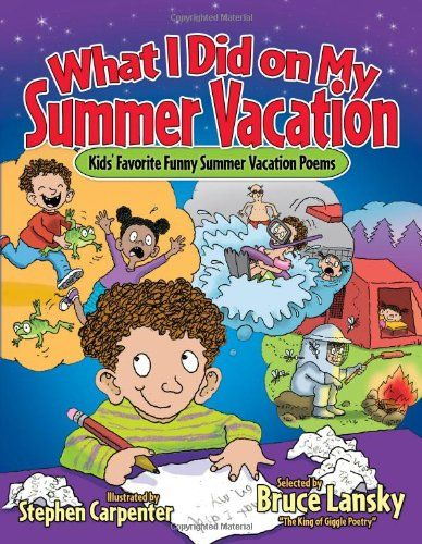 What I Did on My Summer Vacation Kids Favorite Funny Poems about Summer Vacation