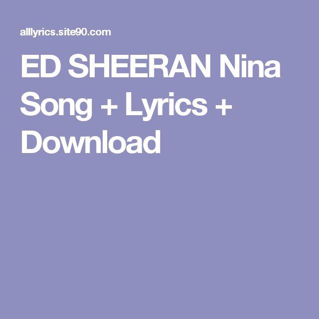 ED SHEERAN Nina Song + Lyrics + Download