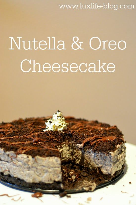 Lux Life | UK Lifestyle Blog: Nutella & Oreo Cheesecake.
