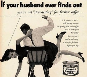#sundaytweets | uh oh..can u imagine *this* #vintage #coffee #ad airing today?? I think not! | #blogzine ¶   What Domestic Violence Awareness has Done to Advertisements: No More Women Being Spanked!