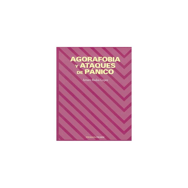 Agorafobia y ataques de panico / Agoraphobia and Panic Attacks (Paperback)