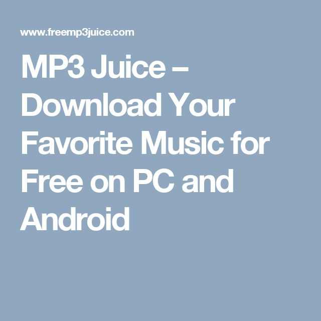 MP3 Juice – Download Your Favorite Music for Free on PC and Android