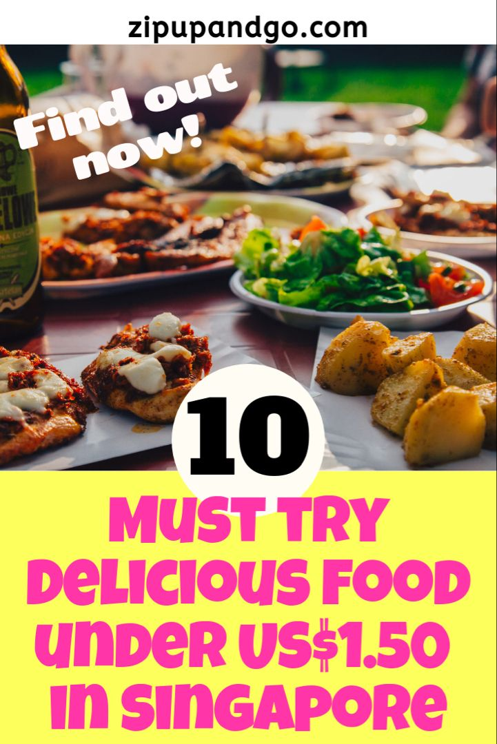 10 Best Yummy Food In Singapore For Under 1 50 Zip Up And Go Food Food Guide Yummy Food