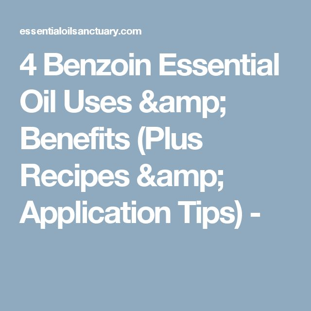 4 Benzoin Essential Oil Uses & Benefits (Plus Recipes & Application Tips) -