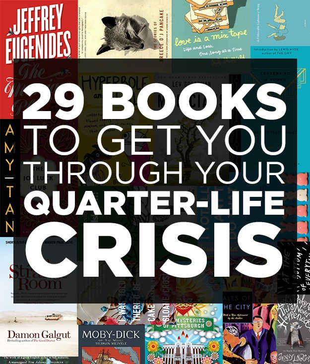 29 Books To Get You Through Your Quarter-Life Crisis.... I have a feeling im going to need this!