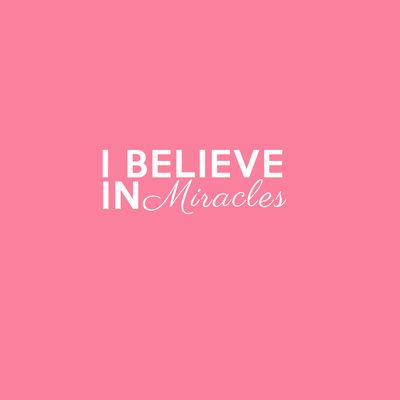 Pink I Believe In Miracles Stretched Canvas