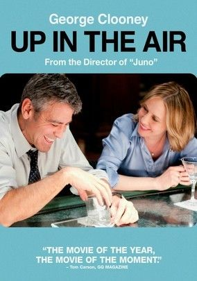 Up in the Air (2009) Ryan Bingham (George Clooney) racks up miles flying around the country firing employees on behalf of companies. But he faces losing the job he savors to recent college grad Natalie Keener (Anna Kendrick) -- and losing the ability to escape emotional ties to anything. A connection he builds with Alex Goran (Vera Farmiga), however, might change his outlook on the future. Golden Globe winner Jason Reitman's smart comedy also stars Jason Bateman.