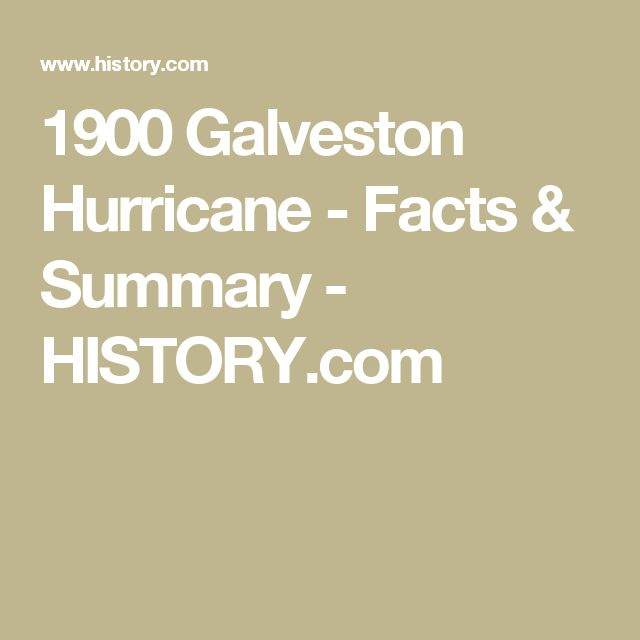 1900 Galveston Hurricane - Facts & Summary - HISTORY.com