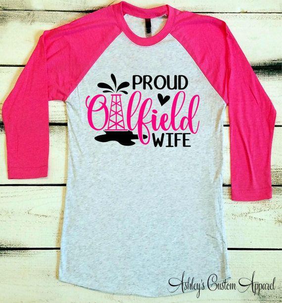 Oilfield Wife Shirt, Proud Oilfield Wife Tshirt, Oilfield Wifey Shirts, Oilfield Shirts, Oilfield Tshirts, Roughneck Wife, Baseball Tee  by AshleysCustomApparel