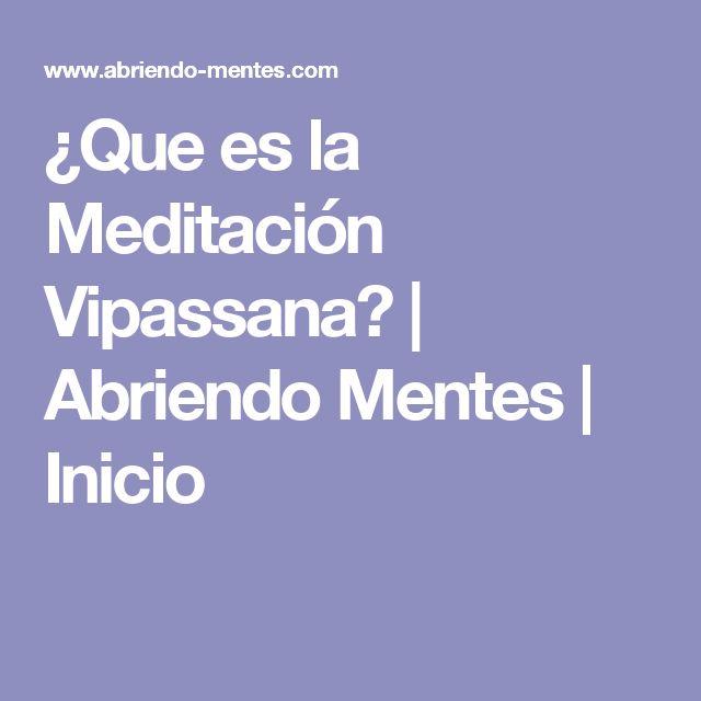 ¿Que es la Meditación Vipassana?   Abriendo Mentes   Inicio