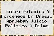 http://tecnoautos.com/wp-content/uploads/imagenes/tendencias/thumbs/entre-polemica-y-forcejeos-en-brasil-aprueban-juicio-politico-a-dilma.jpg Dilma Rousseff. Entre polemica y forcejeos en Brasil aprueban juicio politico a Dilma, Enlaces, Imágenes, Videos y Tweets - http://tecnoautos.com/actualidad/dilma-rousseff-entre-polemica-y-forcejeos-en-brasil-aprueban-juicio-politico-a-dilma/