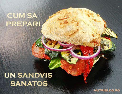 Cum să prepari un sandviș sănătos