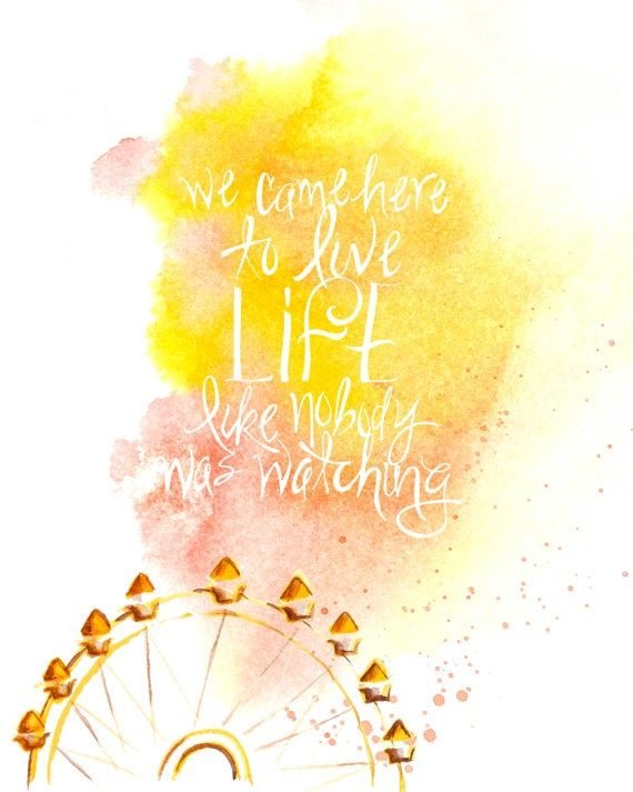 We Came Here to Live (Watercolor Typography Print 8x10) -- Two Happy Lambs on Etsy #macklemore #handpainted #typography #ferriswheel #art