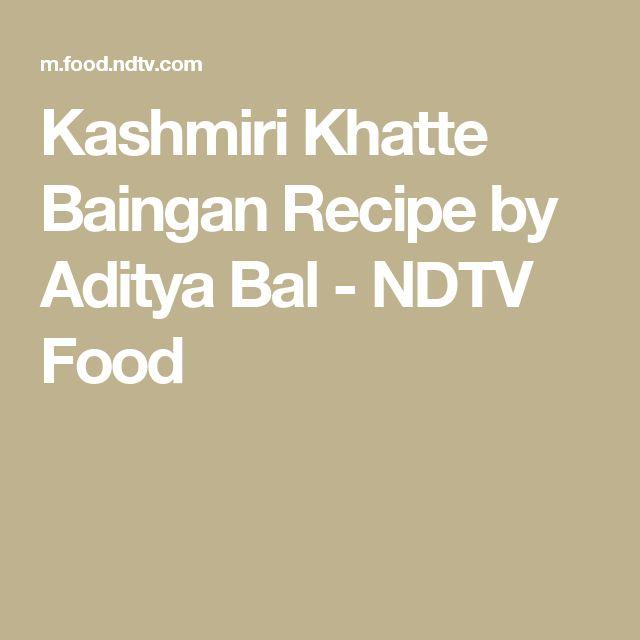 Kashmiri Khatte Baingan Recipe by Aditya Bal - NDTV Food