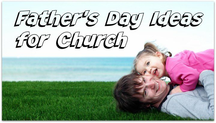 LOTS OF LINKS - LESSONS CRAFTS MORE - Father's Day Ideas for Church