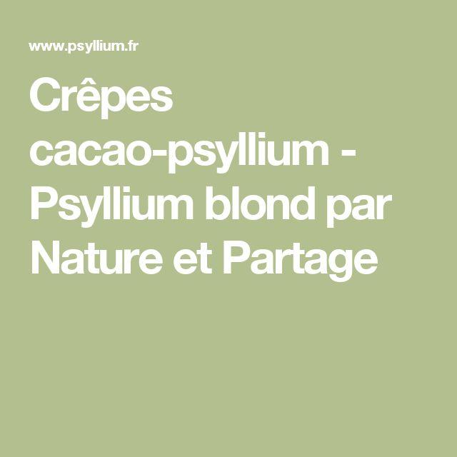 Crêpes cacao-psyllium - Psyllium blond par Nature et Partage