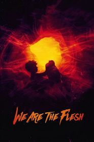 Watch We Are the Flesh full movie