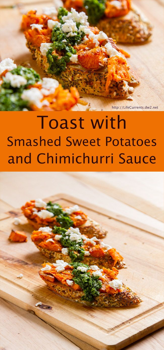 Toast with Smashed Sweet Potatoes and Chimichurri Sauce and info on an ...