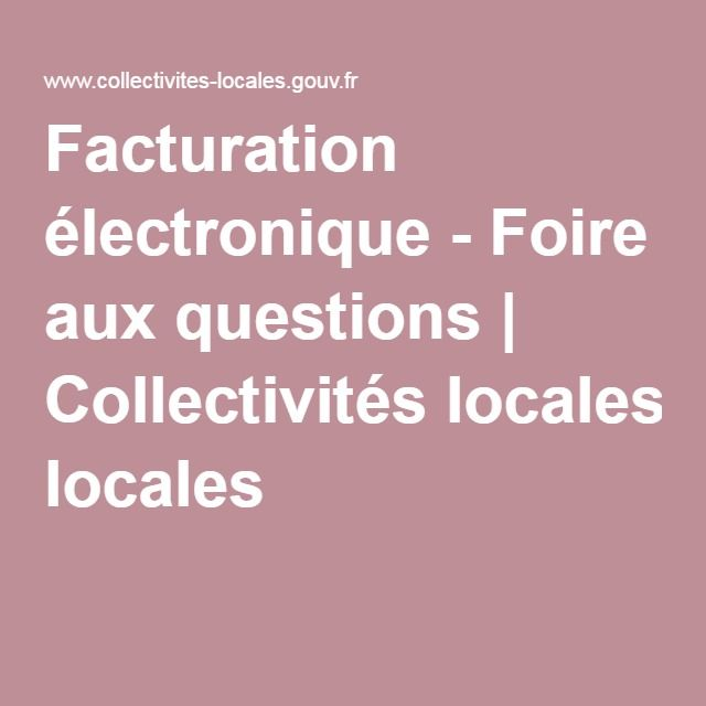 Facturation électronique - Foire aux questions | Collectivités locales