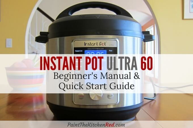 Instant Pot Ultra Beginner's Manual | Quick Start Guide - Paint The Kitchen Red