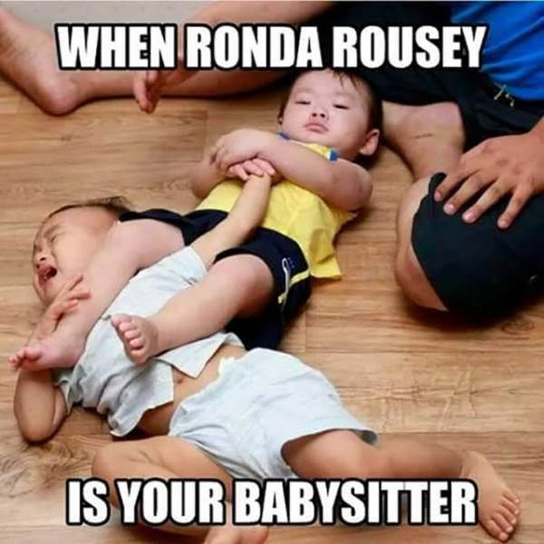 When Ronda Rousey is Your Babysitter