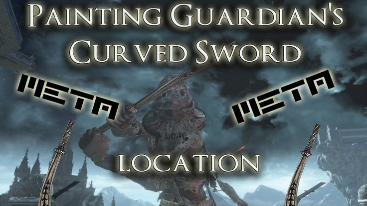 Dark Souls 3 - Painting Guardian's Curved Sword location(NEW META WEAPON)