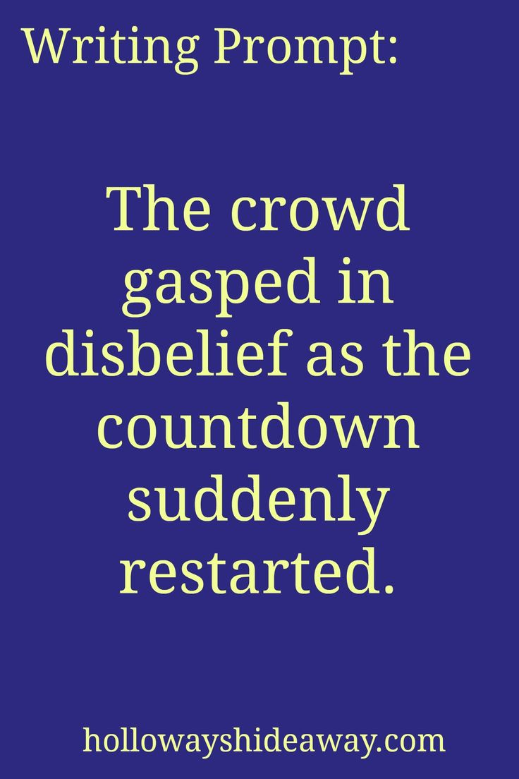 New Year's Writing Prompts-Jan 2017-The crowd gasped in disbelief as the countdown suddenly restarted.