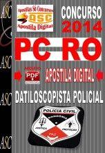 APOSTILA CONCURSO PC RO DATILOSCOPISTA POLICIAL 2014 NOVO CONCURSO POLICIA CIVIL DE RONDÔNIA PC RO 2014.    Polícia Civil do Estado de Ro...