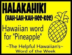 The Helpful Hawaiian's Word of the Week: Hala Kahiki