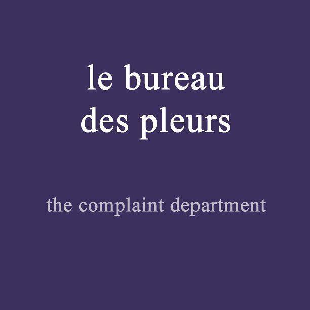 French expression of the day: le bureau des pleurs - the complaint department