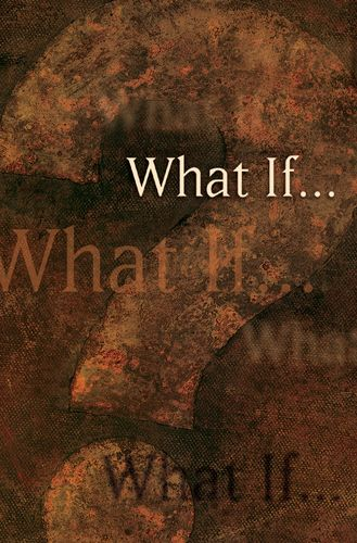 What If . . .? | Tracts | Crossway