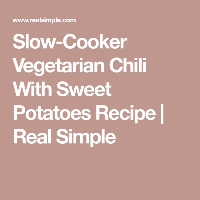 Slow-Cooker Vegetarian Chili With Sweet Potatoes Recipe | Real Simple