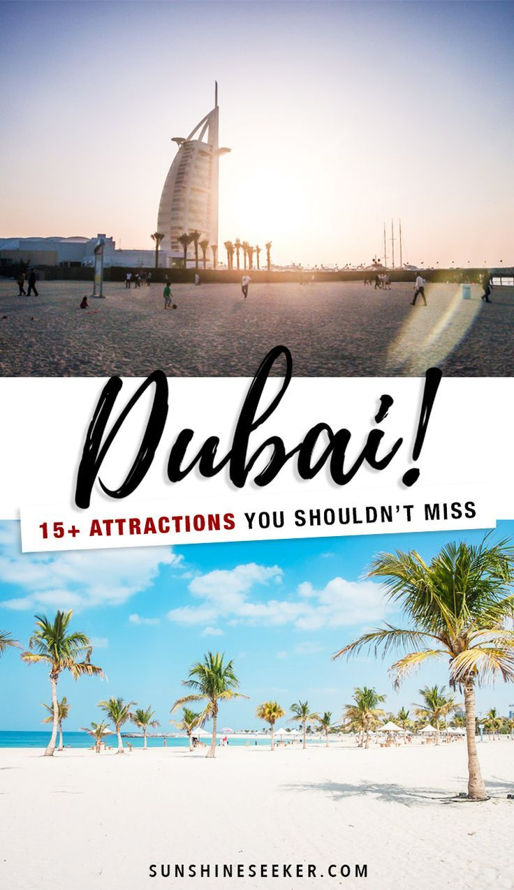 What to do in Dubai! 15+ attractions you shouldn't miss! The best Dubai travel guide for first timers