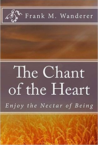The Chant of the Heart - Enjoy the Nectar of Being