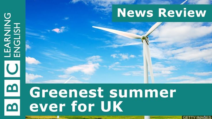 News Review: Greenest summer ever for UK [Images: GETTY IMAGES] Neil and Catherine teach you how to use language in the news in your everyday English. The story The British National Grid  that's the system of wires that takes electricity from its sources into people's homes  was the most environmentally friendly ever this summer. Over half of the energy consumed came from low-carbon sources  that's things like solar and wind power rather than coal or oil. Key words and phrases enjoys…