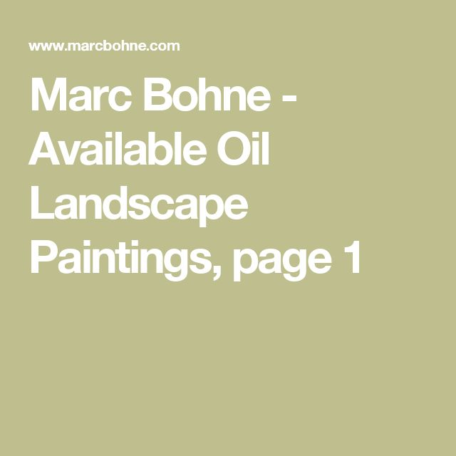 Marc Bohne - Available Oil Landscape Paintings, page 1